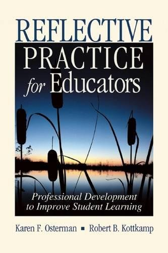 Reflective Practice for Educators: Professional Development to Improve Student Learning ebook
