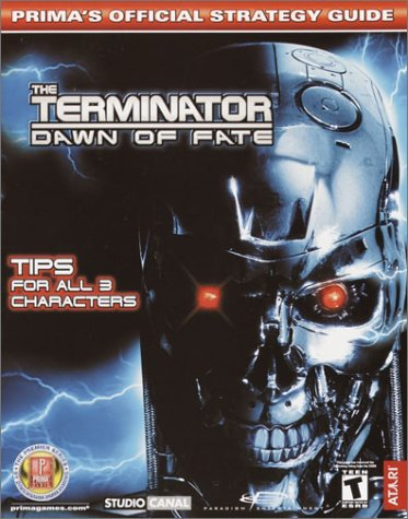 (Terminator: Dawn of Fate (Prima's Official Strategy Guide))