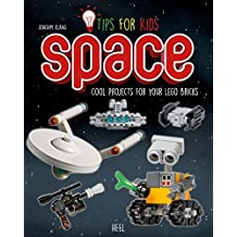 Lego Tips for Kids Space: Cool Projects for your Bricks
