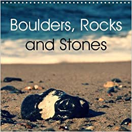 Boulders, Rocks and Stones 2019: The calendar with different types of stones with attractive colour and form. (Calvendo Nature)