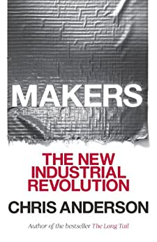 Makers: The New Industrial Revolution by [Anderson, Chris]