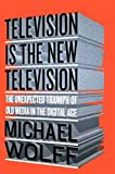 Kindle Store : Television Is the New Television: The Unexpected Triumph of Old Media in the Digital Age