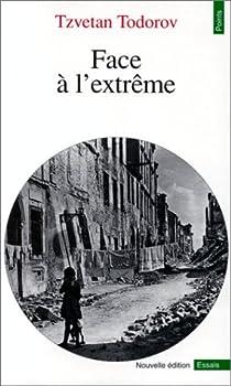 Face à l'extrême par Todorov