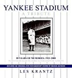 Yankee Stadium: A Tribute: 85 Years of Memories: 1923-2008 by Les Krantz front cover