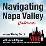Navigating Napa Valley Cabernets: Vine Talk Episode 101 | Vine Talk