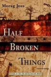 img - for Half Broken Things book / textbook / text book