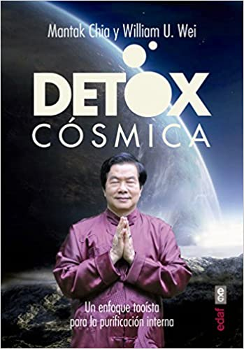 Detox cosmica (Spanish Edition): Mantak Chia: 9788441435469 ...