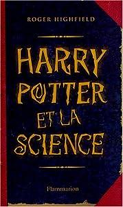 vignette de 'Harry Potter et la science (Highfield, Roger)'