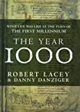 The Year 1000: What Life Was Like at the Turn of the First Millennium by Robert Lacey front cover
