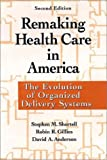 img - for Remaking Health Care in America, Second Edition book / textbook / text book