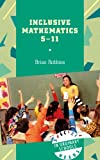 Inclusive Mathematics 5-11, Robbins, Brian, 0826447929
