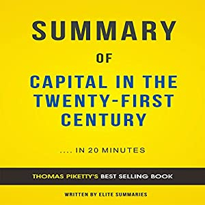 Summary of Capital in the Twenty-First Century by Thomas Piketty Audiobook