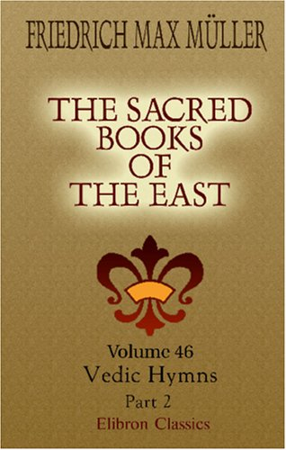 Download The Sacred Books of the East: Volume 46. Vedic Hymns. Part 2 pdf