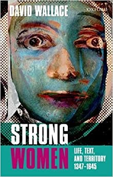 Book [(Strong Women: Life, Text, and Territory 1347-1645)] [Author: David Wallace] published on (November, 2012)