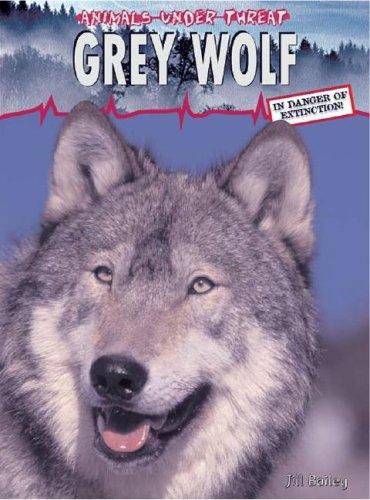 Download Grey Wolf (Animals Under Threat) PDF
