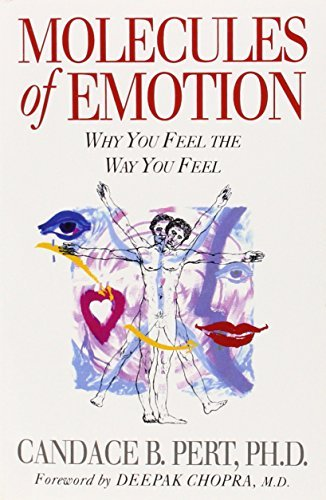 Molecules of Emotion: Why You Feel the Way You Feel by Candace Pert (1999-03-01)