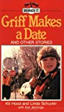 Griff Makes a Date, Kit Hood and Linda Schuyler, 0888629966