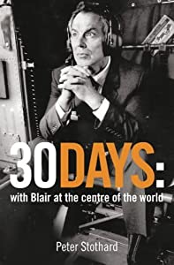 30 Days: A Month at the Heart of Blair's War from HarperCollins Publishers Ltd