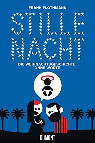 Stille Nacht: Die Weihnachtsgeschichte ohne Worte