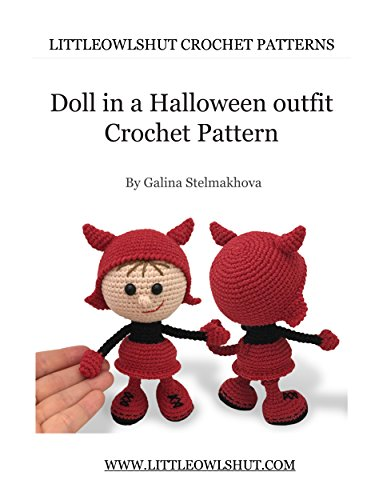 Crochet Pattern Doll in a Halloween outfit Amigurumi (LittleOwlsHut) (Dolls Book 8) -