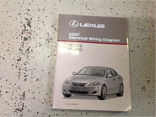 2007 Lexus Is350 Is 350 250 Is250 Electrical Wiring Diagram Shop. 2007 Lexus Is350 Is 350 250 Is250 Electrical Wiring Diagram Shop Manual Ewd Amazon Books. Lexus. Electrical Wiring Diagram Lexus Is 250 At Scoala.co