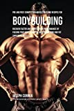 Pre and Post Competition Muscle Building Recipes for Bodybuilding: Recover faster and improve your performance by feeding your body powerful muscle building and fat shredding meals