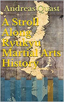 A Stroll Along Ryukyu Martial Arts History (English Edition) de [Quast, Andreas]