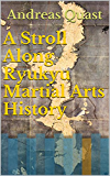 A Stroll Along Ryukyu Martial Arts History (English Edition)