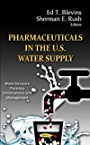 Pharmaceuticals in the U. S. Water Supply, , 1619424088