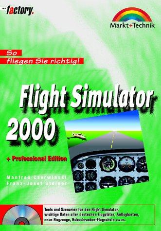 Flight Simulator 2000 - M&T Factory. So fliegen Sie richtig!