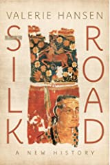 The Silk Road: A New History Kindle Edition
