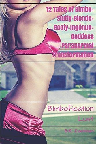 bimbofication-lust-12-tales-of-bimbo-slutty-blonde-booty-ingenue-goddess-paranormal-transformation-b