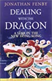 Dealing with the Dragon, Jonathan Fenby, 1559705590