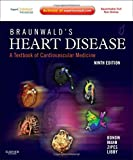 img - for Braunwald's Heart Disease: A Textbook of Cardiovascular Medicine, Single Volume: Expert Consult Premium Edition   Enhanced Online Features and Print, 9e book / textbook / text book