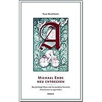 Michael Ende neu entdecken: Was Jim Knopf, Momo und die Unendliche Geschichte Erwachsenen zu sagen haben