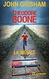 THEODORE BOONE - LA MENACE
