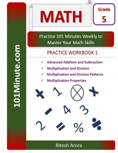 101Minute.com Grade 5 Math PRACTICE WORKBOOK 1:Advanced Addition and Subtraction,Multiplication and Division,Multiplication and Division ... Grade 5 Math PRACTICE WORKBOOKS) (Volume 1)