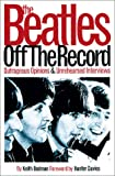 The Beatles off the Record, Keith Badman, 0711990093