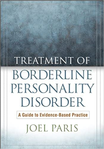 Treatment of Borderline Personality Disorder: A Guide to Evidence ...