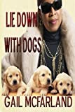 img - for Lie Down With Dogs (The Loi Cramer Journals) book / textbook / text book