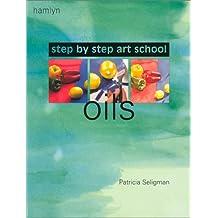 Oils: Step-by-Step Art School