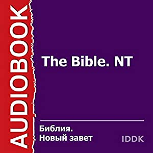 The Bible, NT [Russian Edition] Audiobook