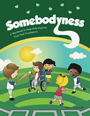 Somebodyness: A Workbook to Help Kids Improve Their Self-Confidence (Helping Kids Heal Series) (Childrens Books Confidence)
