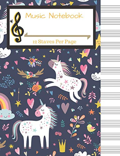 Music Notebook: Unicorn Blank Music Manuscript Paper: 12 Staves Per Page, 100 Pages of Staff Paper, Music Journal, Songwriting (Music -