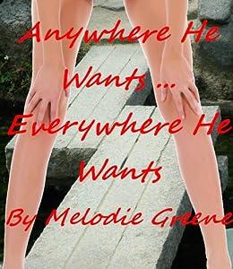 Anywhere He Wants-Everywhere He Wants (An Anywhere He Wants Erotic Romance)