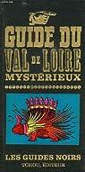 Guide du Val de Loire mysterieux par Éditions Tchou-Laffont