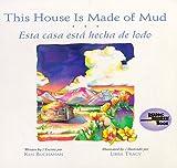 This House Is Made of Mud-Esta Casa Esta Hecha de Lodo, Ken Buchanan, 0873585186