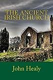 The Ancient Irish Church