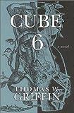 Cube 6, Thomas W.  Griffin, 0972658556