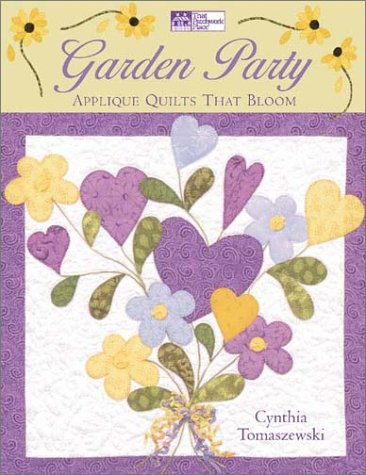 Garden Party: Applique Quilts That Bloom (Garden Quilt Party)